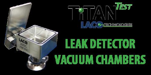Leak Detector Vacuum Chambers - Helium Leak Detector - LACO TitanTest