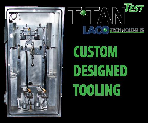 Custom Designed Tooling - Helium Leak Detector - LACO TitanTest